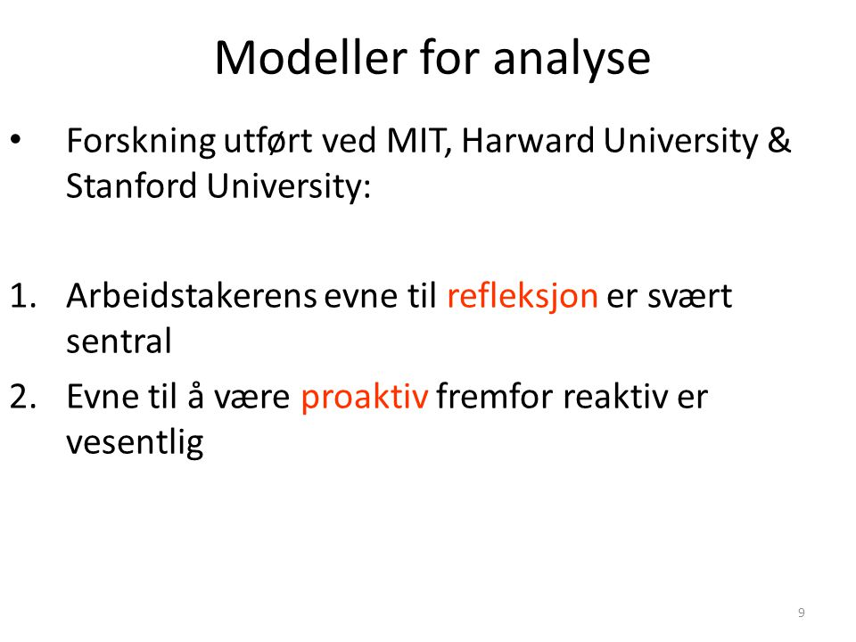 Modeller for analyse Forskning utført ved MIT, Harward University & Stanford University: Arbeidstakerens evne til refleksjon er svært sentral.