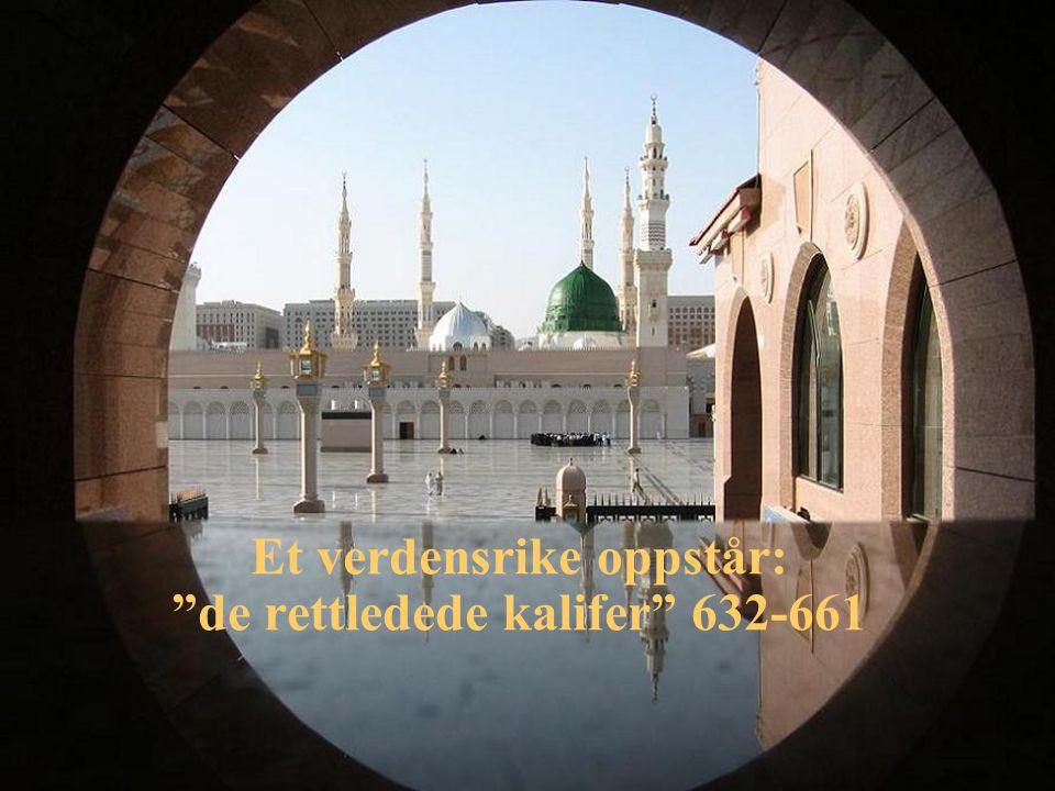 Et verdensrike oppstår: de rettledede kalifer 632-661