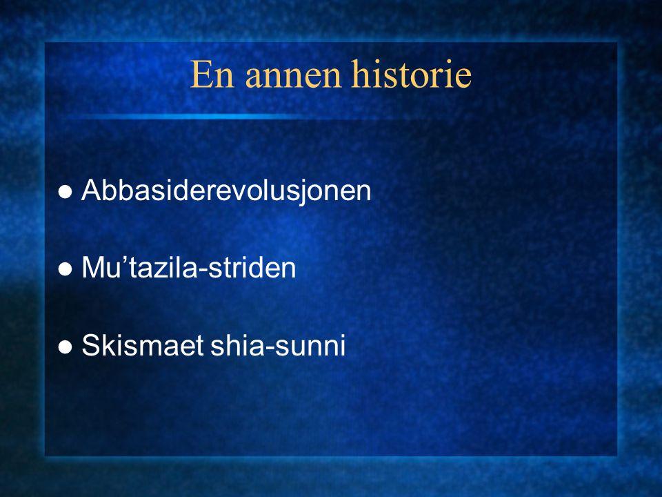 En annen historie Abbasiderevolusjonen Mu'tazila-striden
