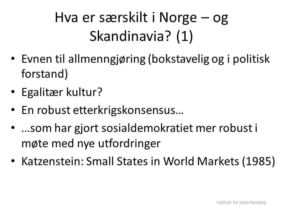 Hva er særskilt i Norge – og Skandinavia (1)