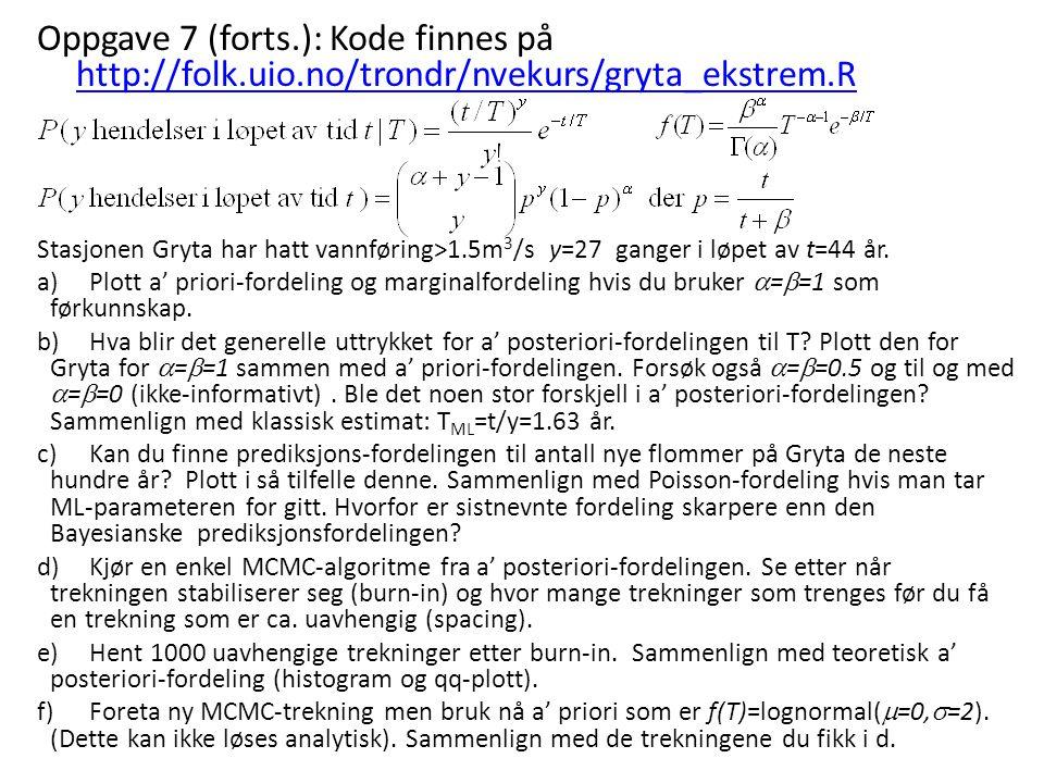 Oppgave 7 (forts. ): Kode finnes på http://folk. uio