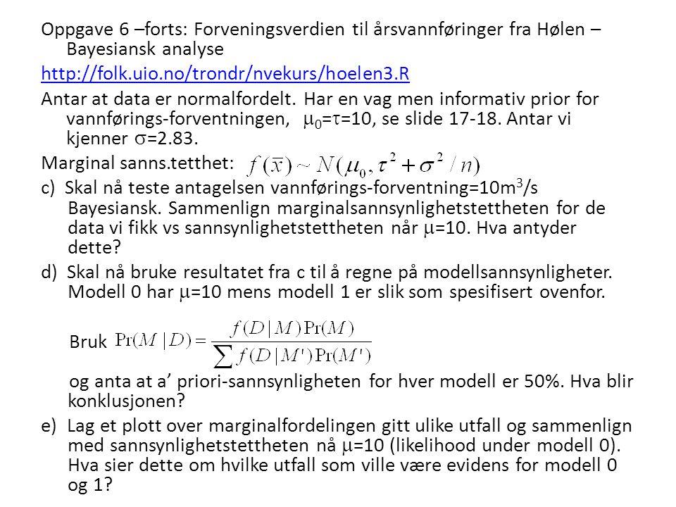 Oppgave 6 –forts: Forveningsverdien til årsvannføringer fra Hølen – Bayesiansk analyse