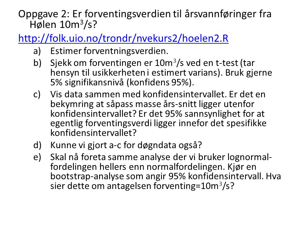 Oppgave 2: Er forventingsverdien til årsvannføringer fra Hølen 10m3/s