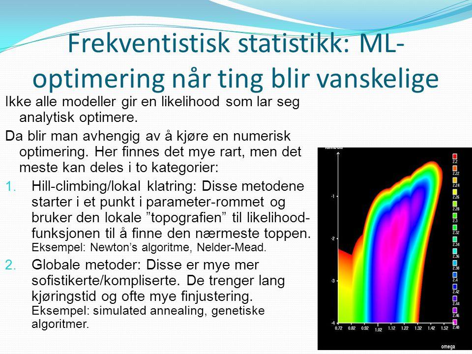 Frekventistisk statistikk: ML-optimering når ting blir vanskelige