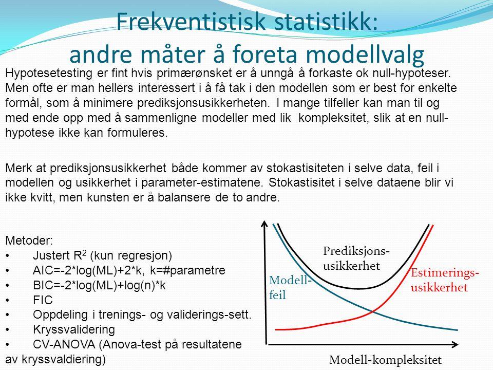 Frekventistisk statistikk: andre måter å foreta modellvalg