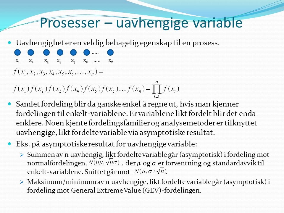 Prosesser – uavhengige variable