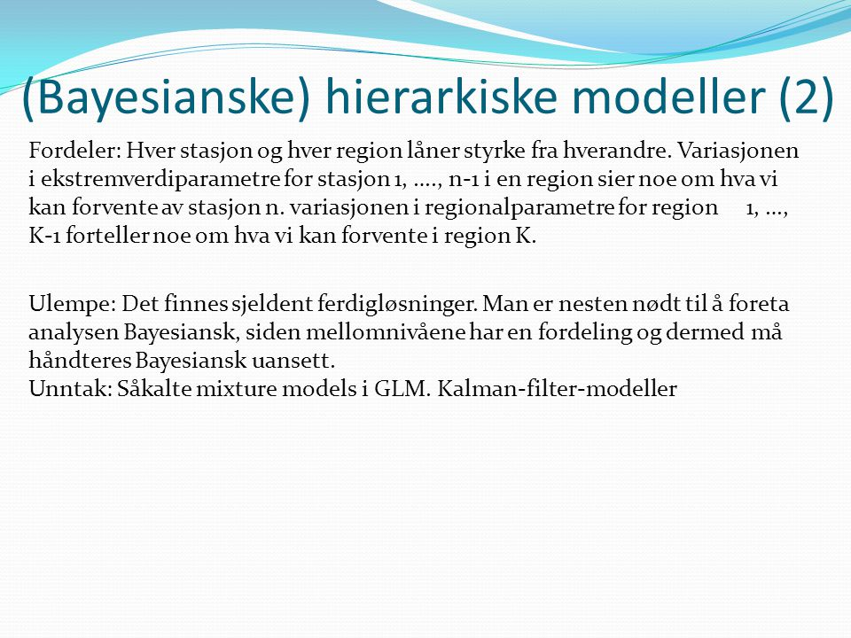 (Bayesianske) hierarkiske modeller (2)