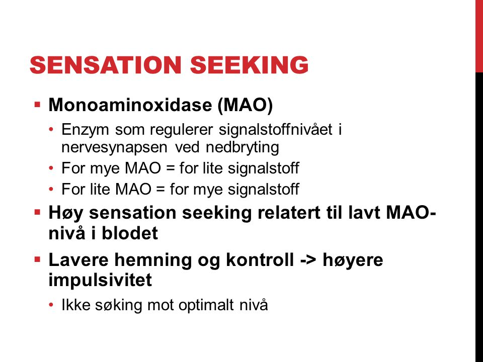 Sensation Seeking Monoaminoxidase (MAO)