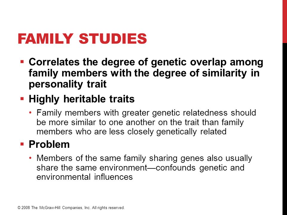 Family Studies Correlates the degree of genetic overlap among family members with the degree of similarity in personality trait.
