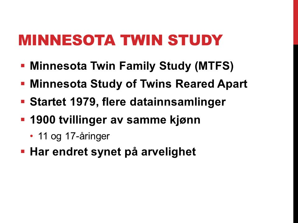 Minnesota Twin Study Minnesota Twin Family Study (MTFS)