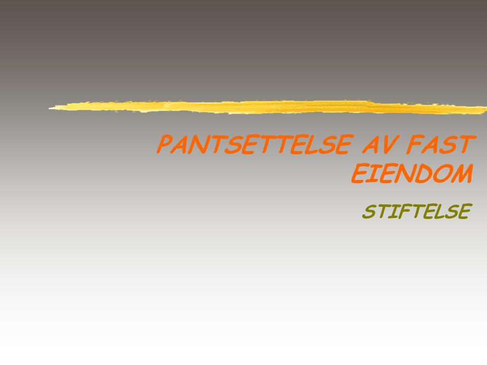 PANTSETTELSE AV FAST EIENDOM