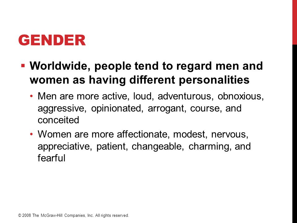 Gender Worldwide, people tend to regard men and women as having different personalities.