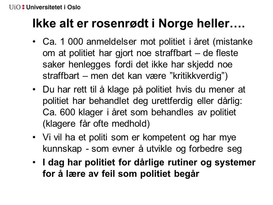 Ikke alt er rosenrødt i Norge heller….