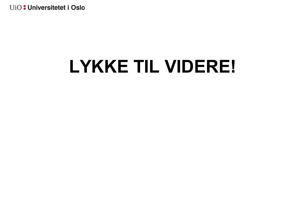 LYKKE TIL VIDERE!