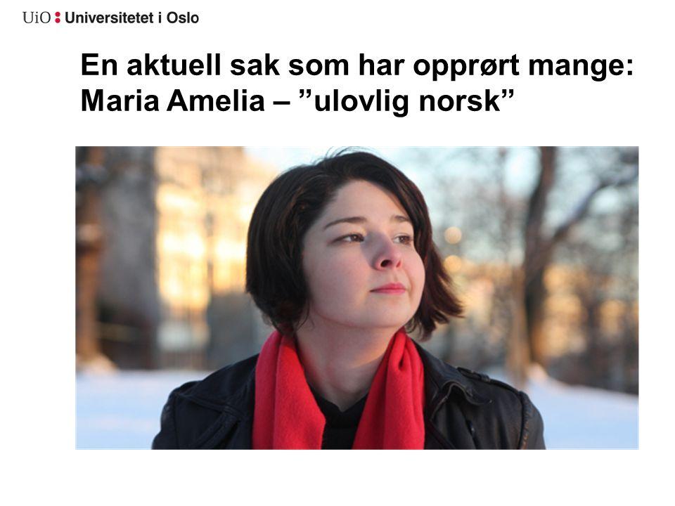 En aktuell sak som har opprørt mange: Maria Amelia – ulovlig norsk