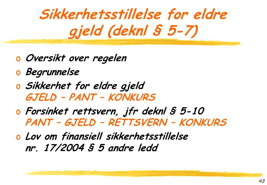 Sikkerhetsstillelse for eldre gjeld (deknl § 5-7)