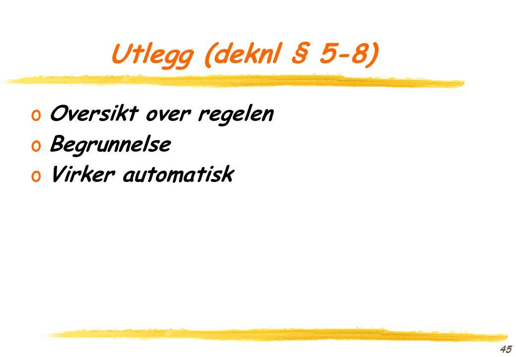 Utlegg (deknl § 5-8) Oversikt over regelen Begrunnelse