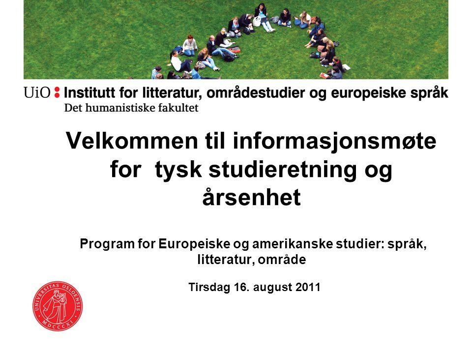 Velkommen til informasjonsmøte for tysk studieretning og årsenhet Program for Europeiske og amerikanske studier: språk, litteratur, område
