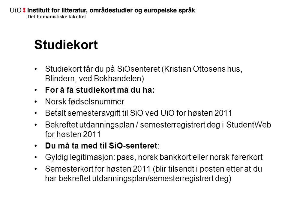 Studiekort Studiekort får du på SiOsenteret (Kristian Ottosens hus, Blindern, ved Bokhandelen) For å få studiekort må du ha: