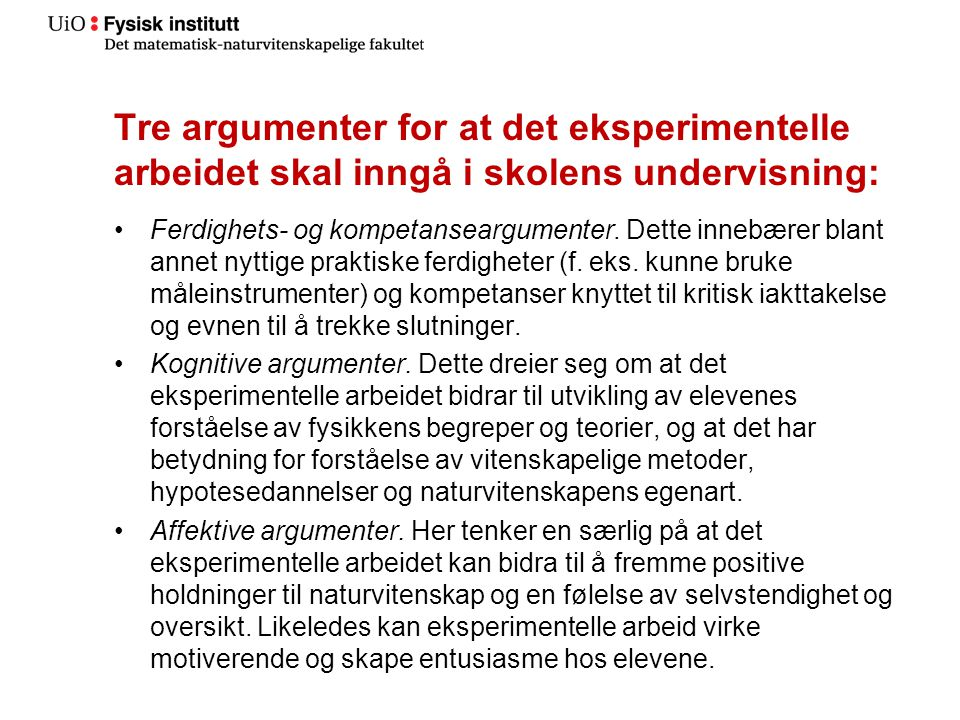 Tre argumenter for at det eksperimentelle arbeidet skal inngå i skolens undervisning: