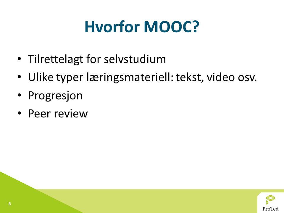 Hvorfor MOOC Tilrettelagt for selvstudium