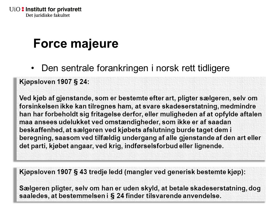 Force majeure Den sentrale forankringen i norsk rett tidligere