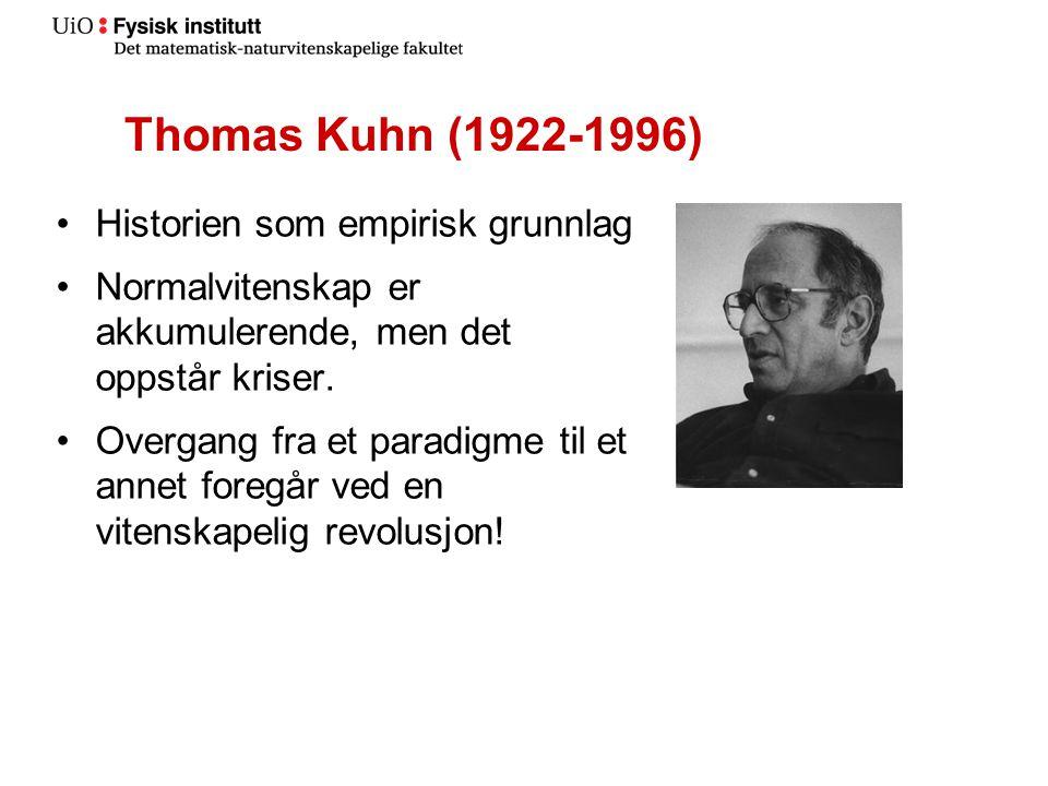 Thomas Kuhn (1922-1996) Historien som empirisk grunnlag