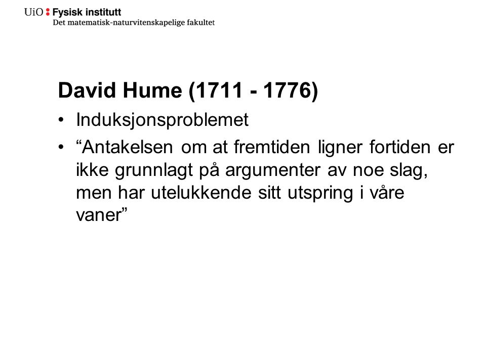 David Hume (1711 - 1776) Induksjonsproblemet