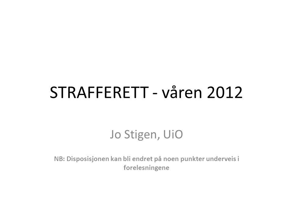 STRAFFERETT - våren 2012 Jo Stigen, UiO