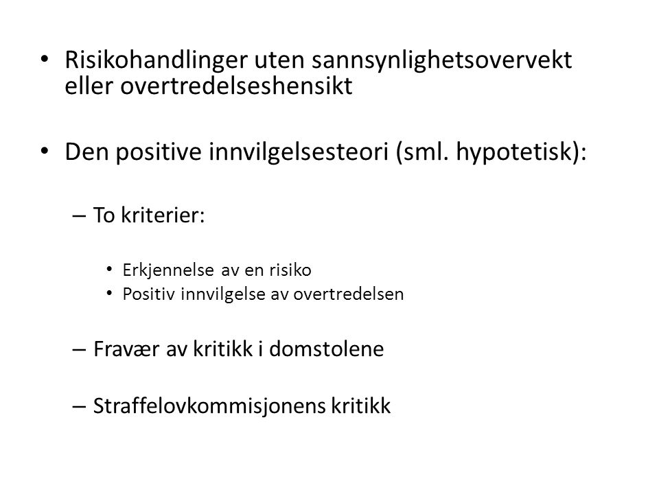 Den positive innvilgelsesteori (sml. hypotetisk):