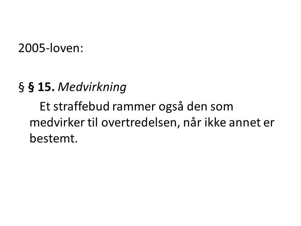 2005-loven: § § 15. Medvirkning.
