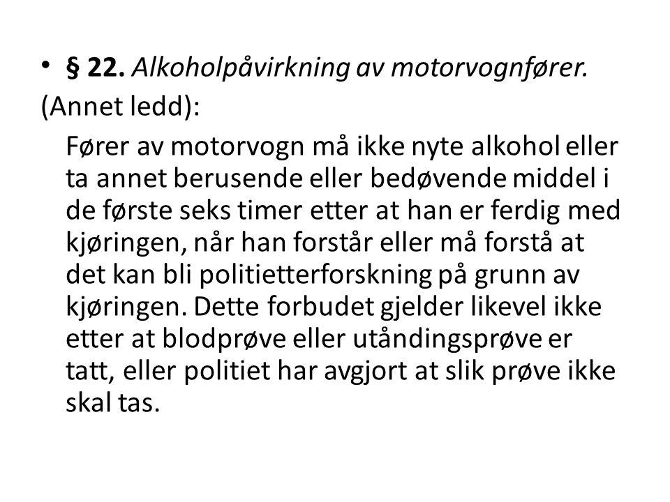 § 22. Alkoholpåvirkning av motorvognfører.