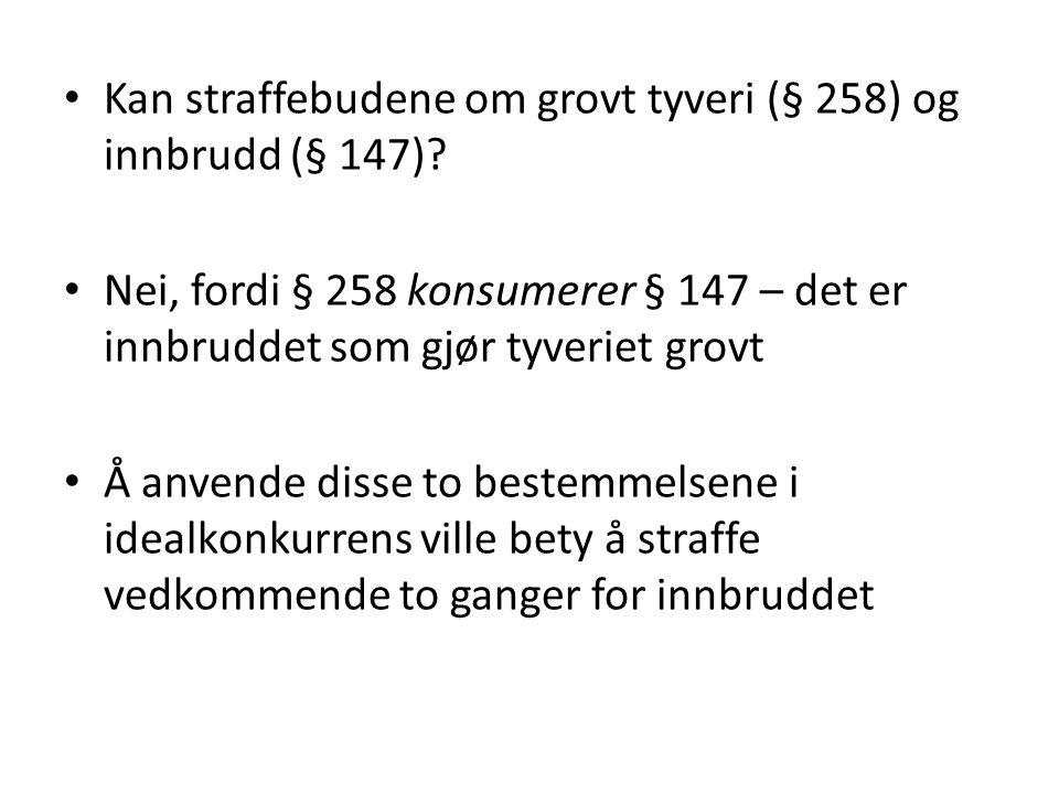 Kan straffebudene om grovt tyveri (§ 258) og innbrudd (§ 147)