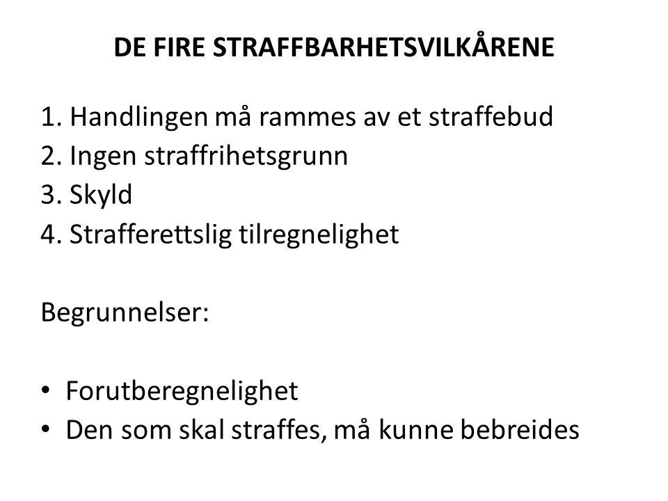 DE FIRE STRAFFBARHETSVILKÅRENE