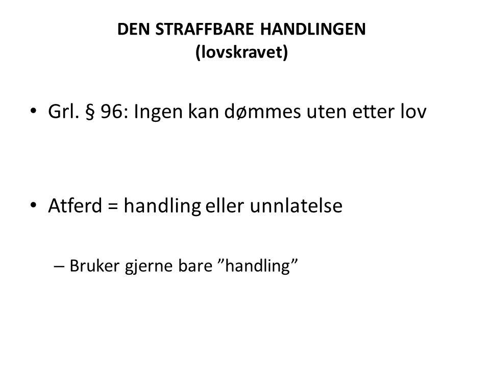 DEN STRAFFBARE HANDLINGEN (lovskravet)