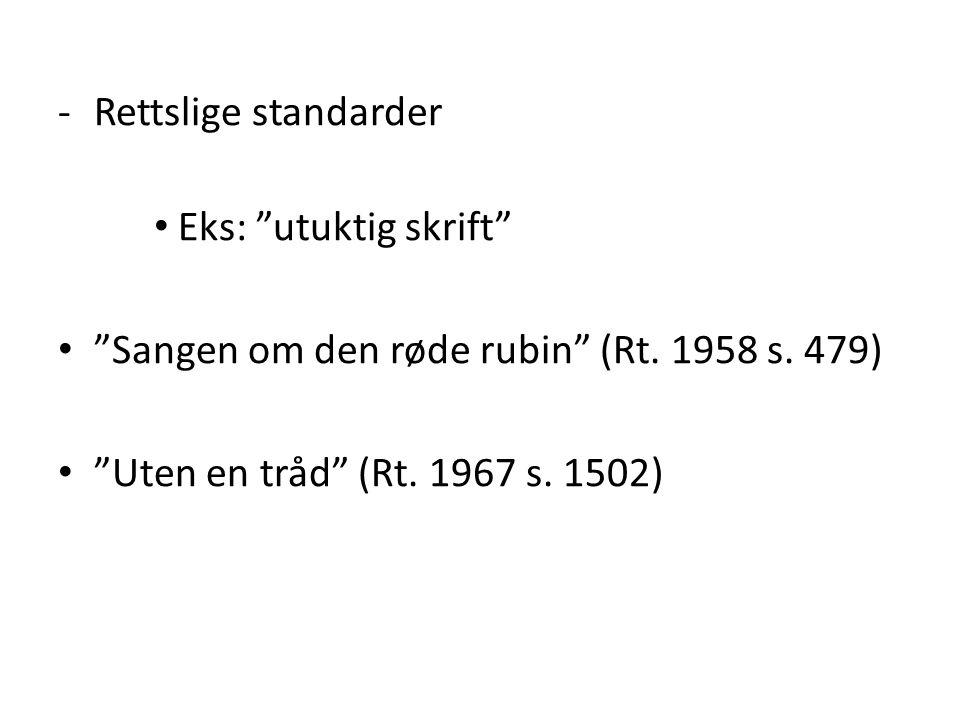Rettslige standarder Eks: utuktig skrift Sangen om den røde rubin (Rt.