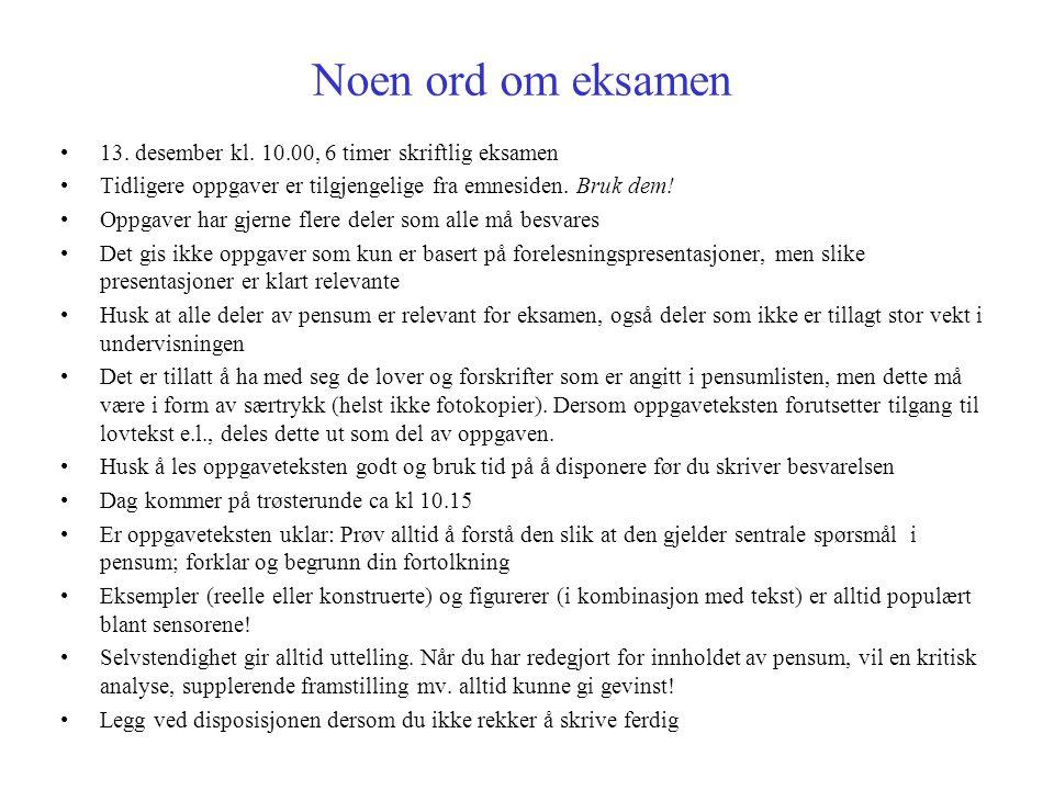 Noen ord om eksamen 13. desember kl. 10.00, 6 timer skriftlig eksamen