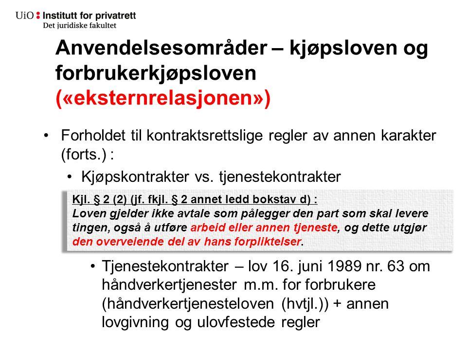 Anvendelsesområder – kjøpsloven og forbrukerkjøpsloven («eksternrelasjonen»)