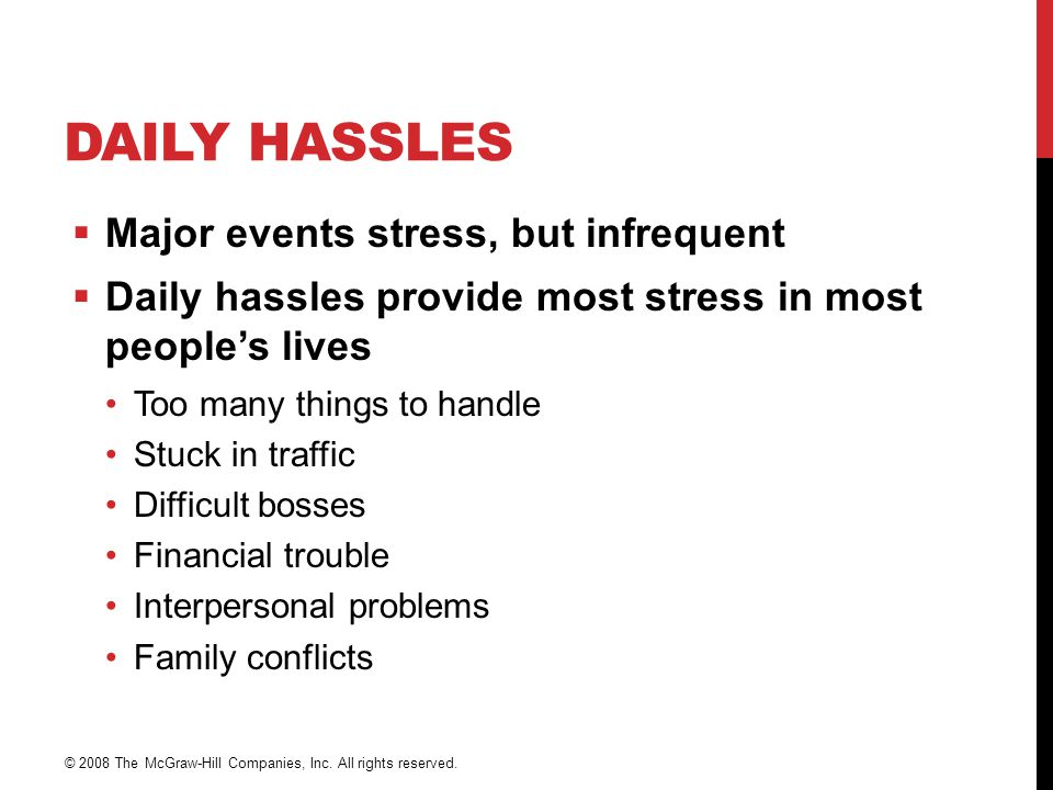 Daily Hassles Major events stress, but infrequent