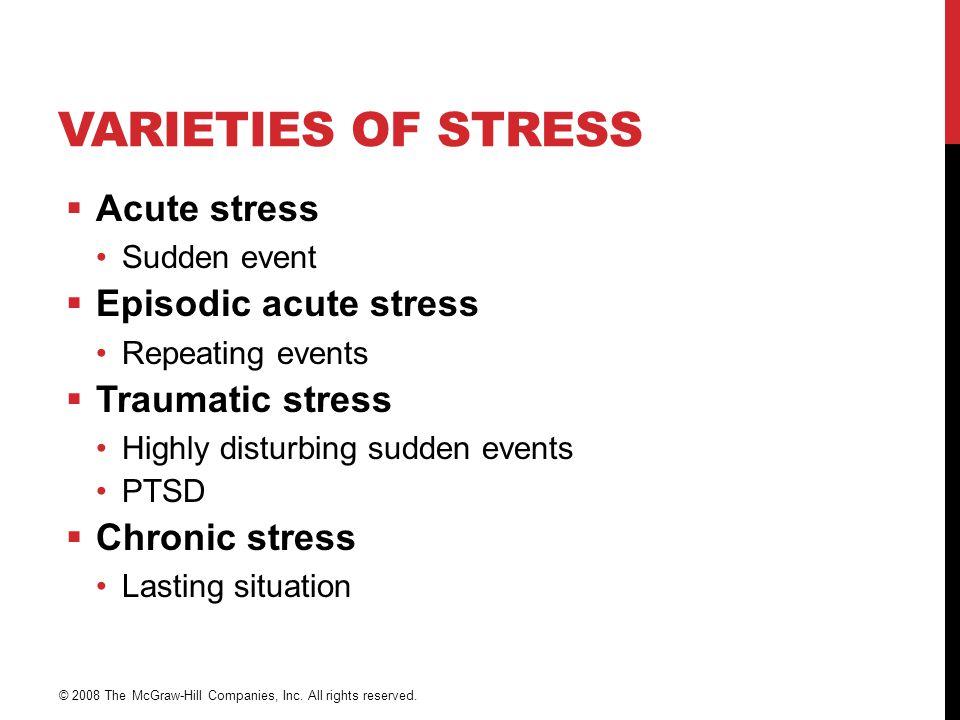 Varieties of Stress Acute stress Episodic acute stress