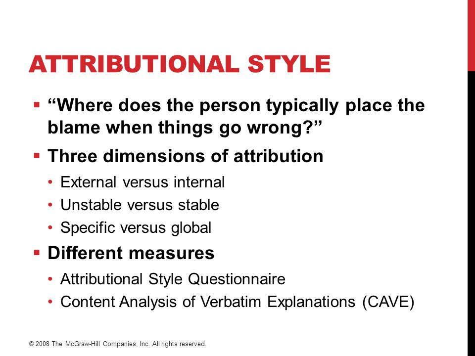 Attributional Style Where does the person typically place the blame when things go wrong Three dimensions of attribution.