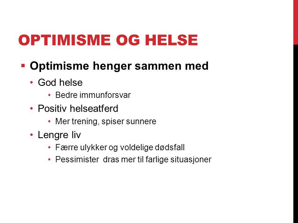 Optimisme og helse Optimisme henger sammen med God helse