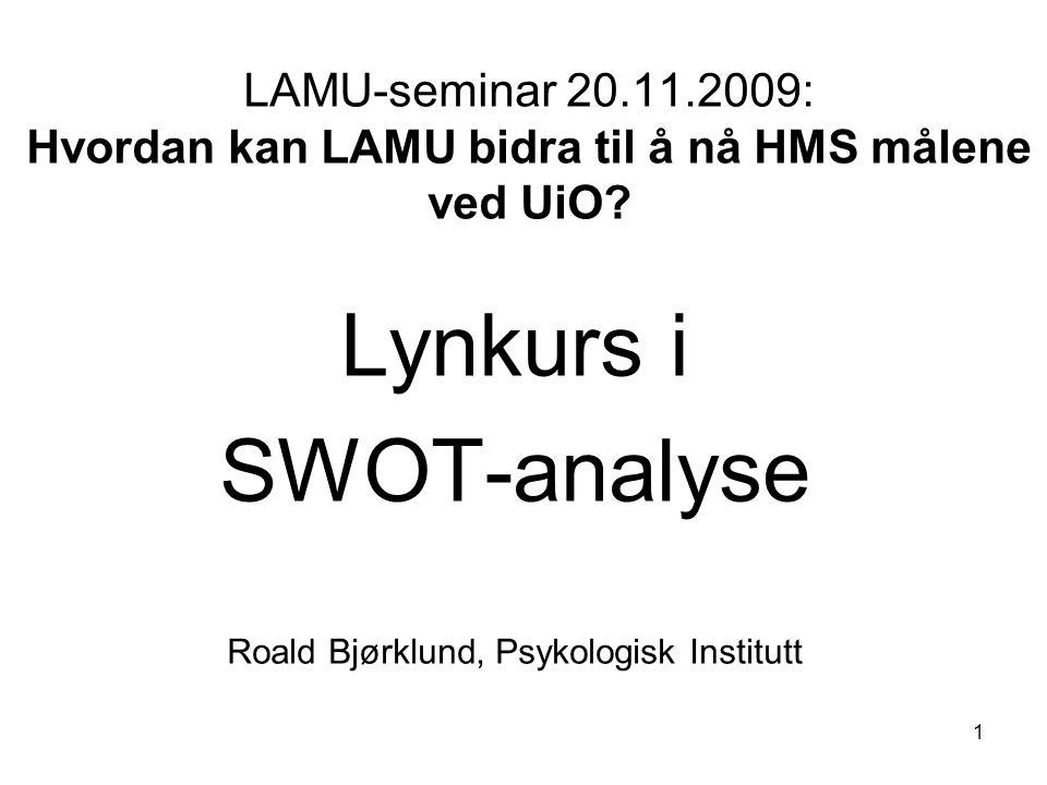 Lynkurs i SWOT-analyse Roald Bjørklund, Psykologisk Institutt