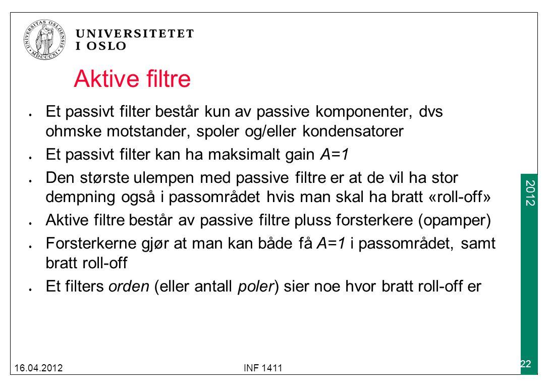Aktive filtre Et passivt filter består kun av passive komponenter, dvs ohmske motstander, spoler og/eller kondensatorer.