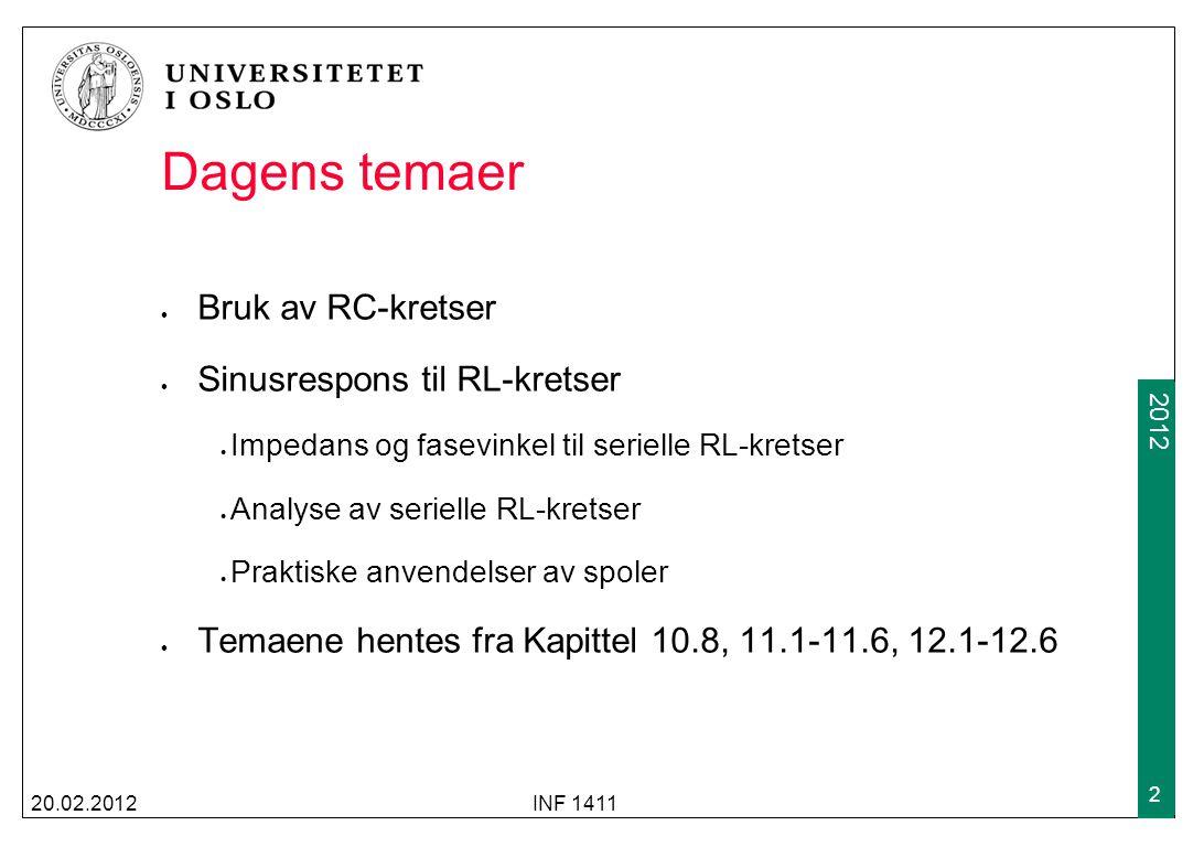 Dagens temaer Bruk av RC-kretser Sinusrespons til RL-kretser