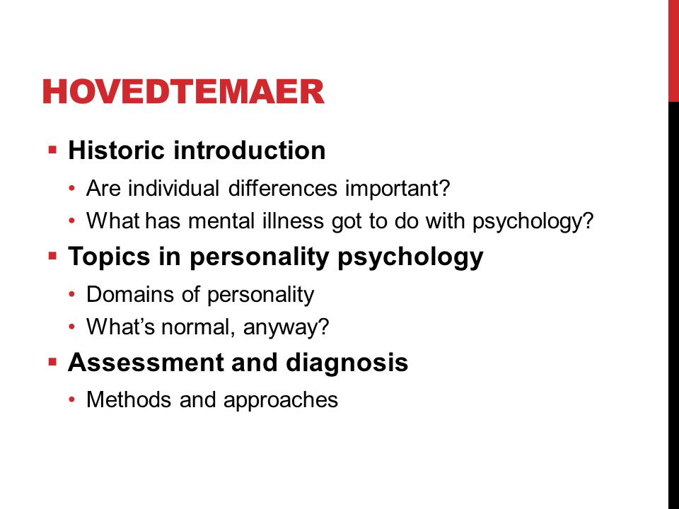 Hovedtemaer Historic introduction Topics in personality psychology
