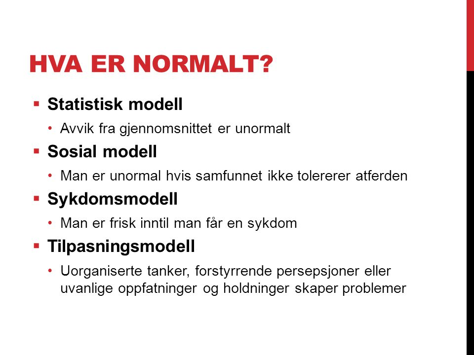 Hva er normalt Statistisk modell Sosial modell Sykdomsmodell