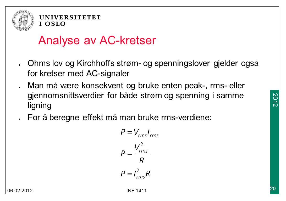 Analyse av AC-kretser Ohms lov og Kirchhoffs strøm- og spenningslover gjelder også for kretser med AC-signaler.
