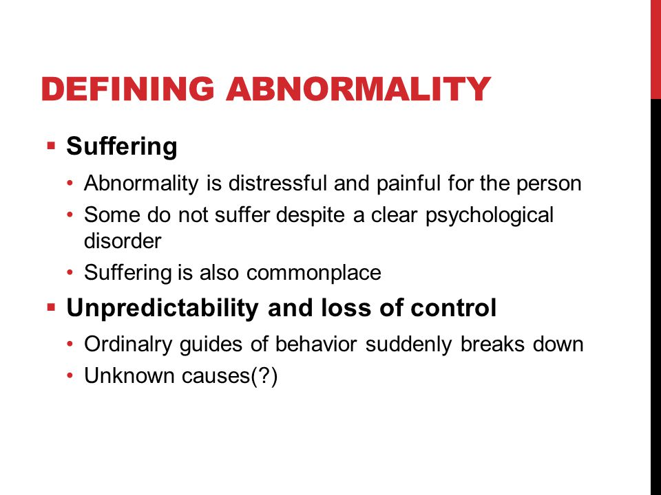 Defining Abnormality Suffering Unpredictability and loss of control