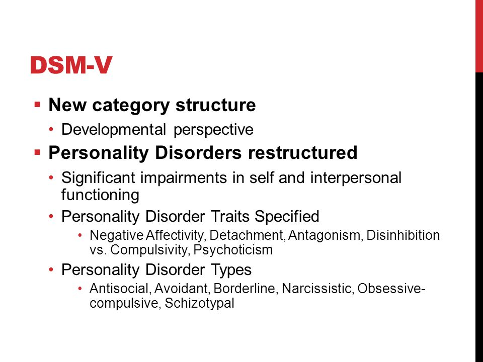 DSM-V New category structure Personality Disorders restructured